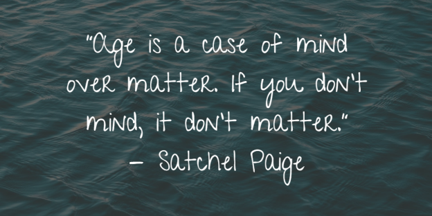 Satchel Paige on aging
