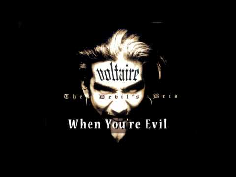 Voltaire - When You're Evil