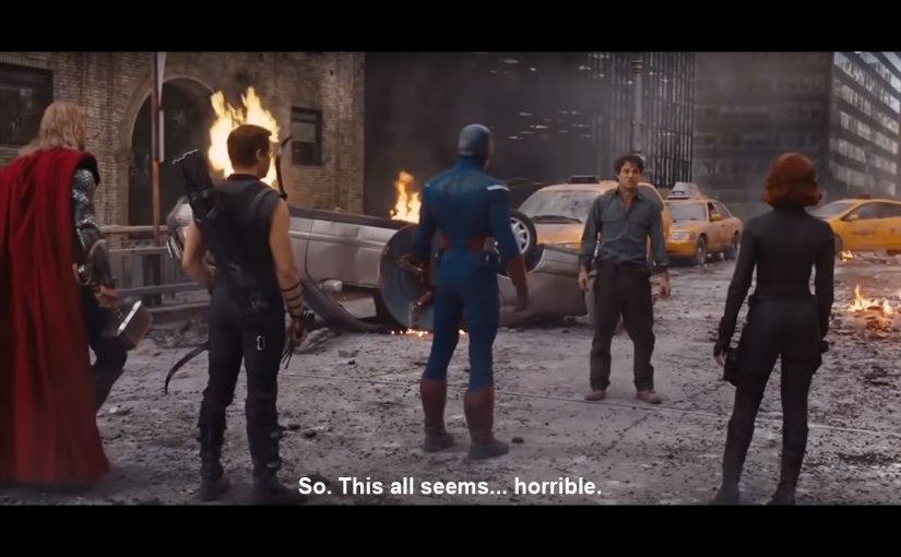The Avengers, Bruce Banner: So. This all seems... horrible.