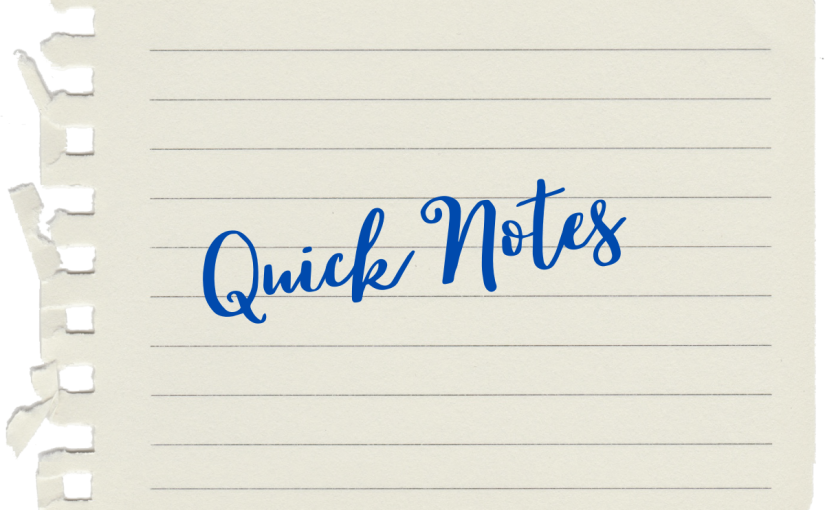 """Sheet of notepaper with the words """"Quick Notes"""" in a handwriting font."""